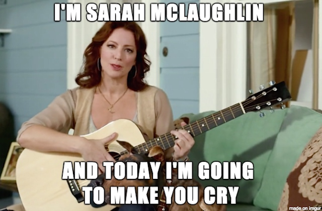 Sarah McLaughlin - makes you cry