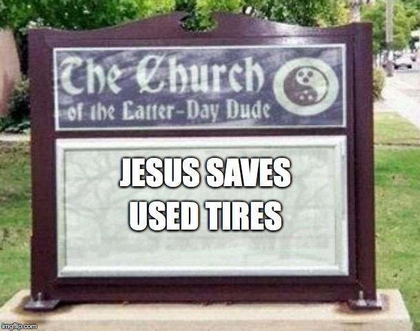 Jesus Saves Used Tires