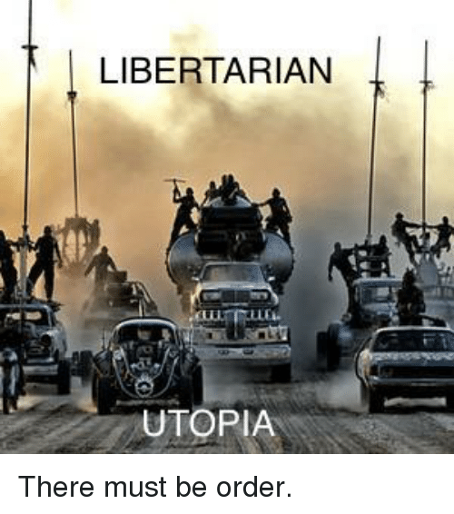 libertarian-utopia-there-must-be-order-29459080